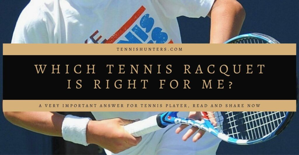 Which tennis racquet is right for me_