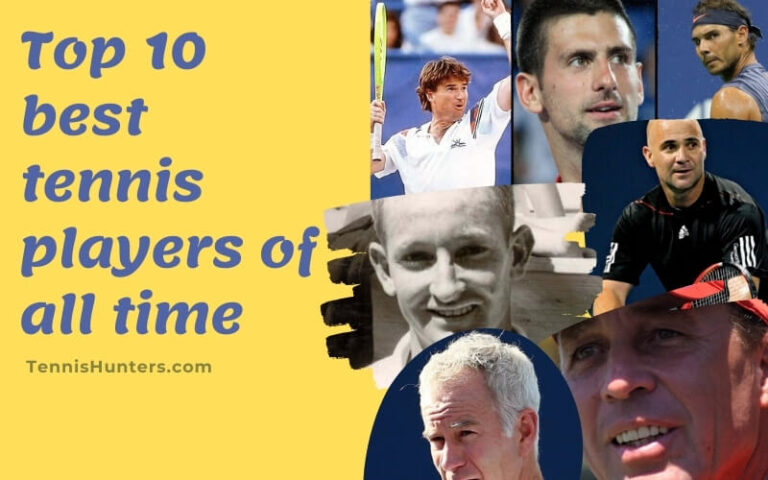 Top 10 best tennis players of all time