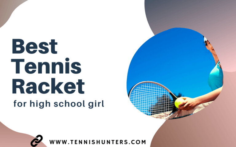 Best Tennis Racket for high school girl