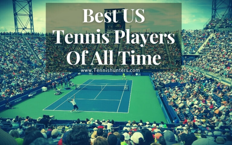 Best US Tennis Players Of All Time