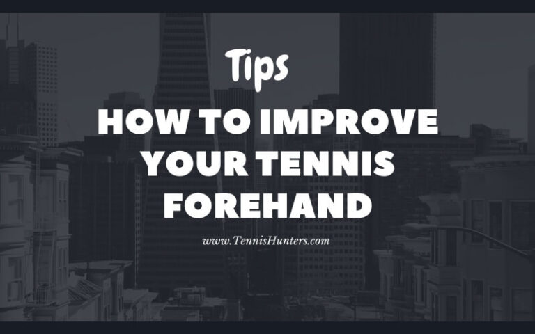 how to improve your tennis forehand