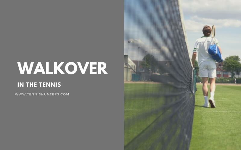 walkover in Tennis
