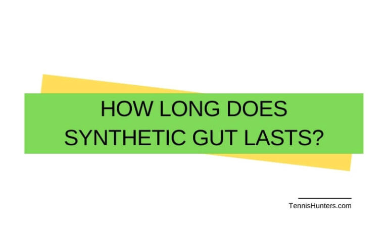How Long Does Synthetic Gut Lasts