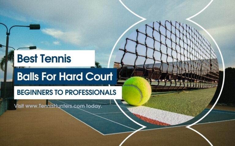 BEST TENNIS BALLS FOR HARD COURT