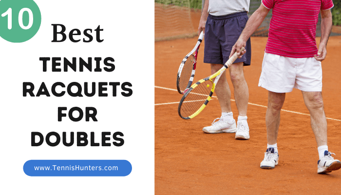 Best Tennis Racquets For Doubles