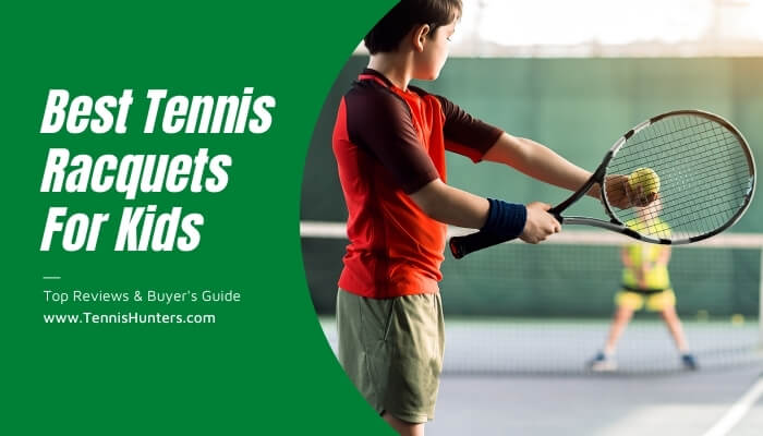 Best Tennis Racquets For Kids