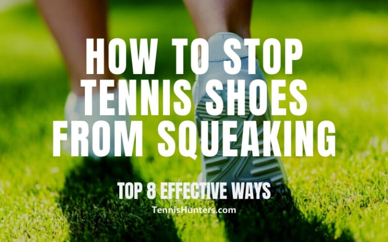 How To Stop Tennis Shoes From Squeaking