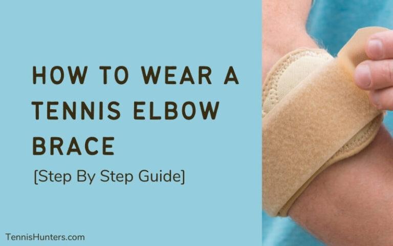 How To Wear A Tennis Elbow Brace