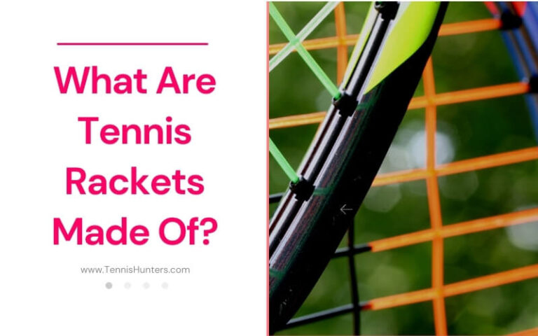 What Are Tennis Rackets Made Of